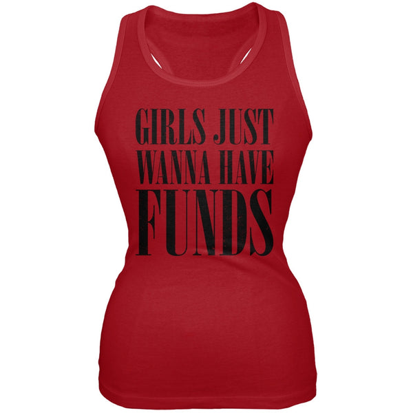 Girls Just Wanna Have Funds Red Juniors Soft Tank Top