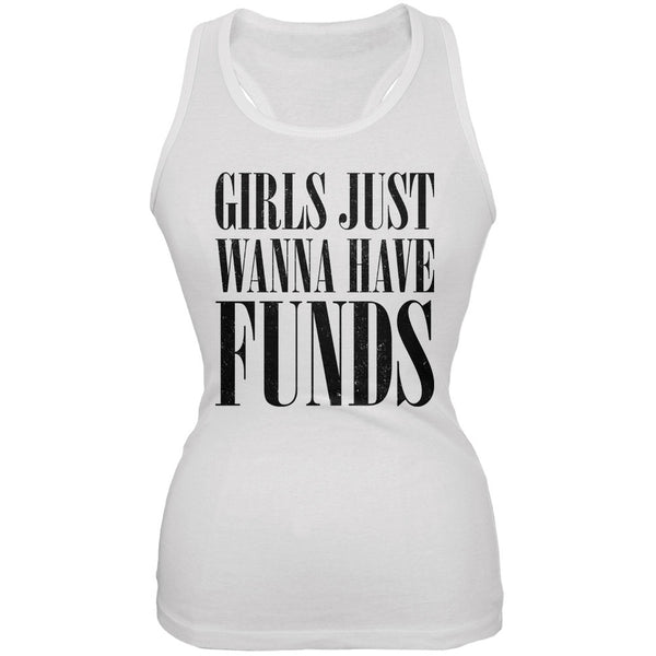 Girls Just Wanna Have Funds White Juniors Soft Tank Top