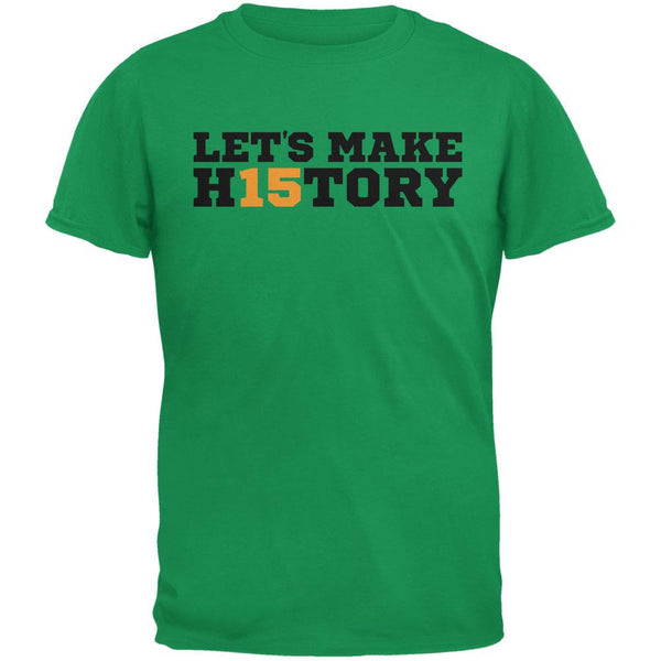 Graduation - Let's Make H15tory Irish Green Adult T-Shirt