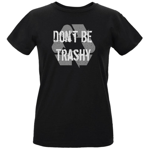 Earth Day - Don't Be Trashy, Recycle Women's Organic Black T-Shirt
