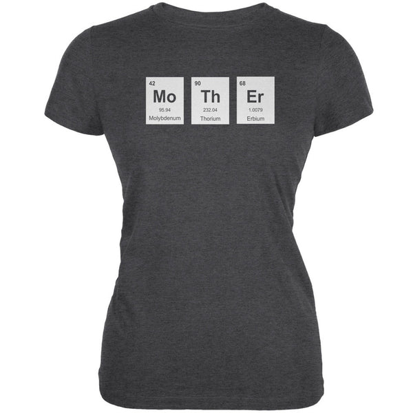 Mother's Day - MoThEr Periodic Elements Juniors Dark Grey Heather Soft T-Shirt