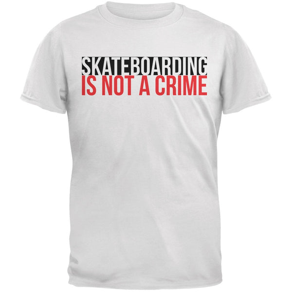 Skateboarding Is Not A Crime White Adult T-Shirt
