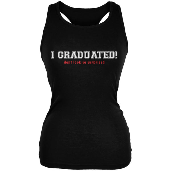 Graduation Don't Look So Surprised Black Juniors Soft Tank Top