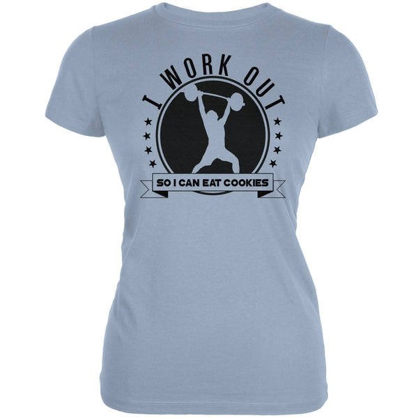Work Out Eat Cookies Light Blue Juniors Soft T-Shirt