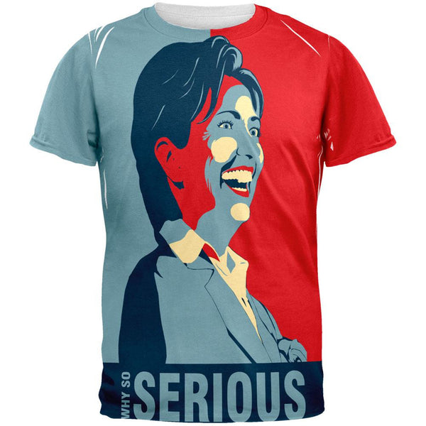 Election 2016 Hillary Clinton Why So Serious All Over Adult T-Shirt