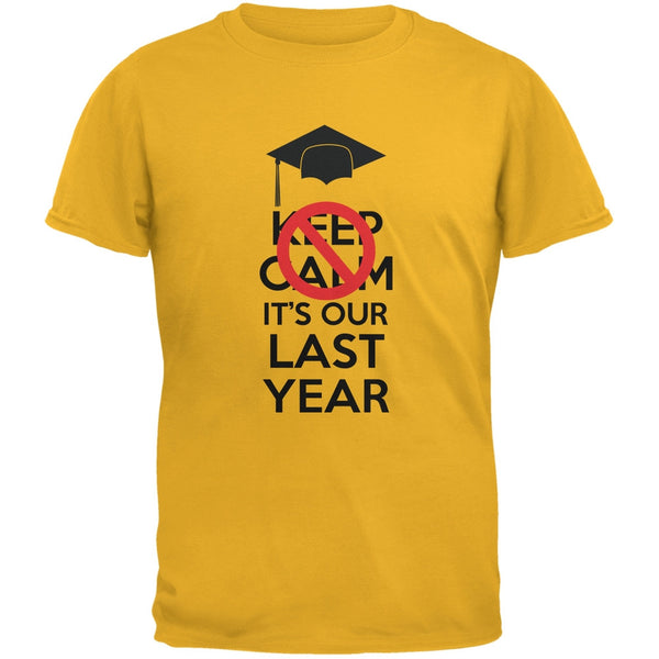 Graduation Don't Keep Calm Last Year Funny Gold Adult T-Shirt