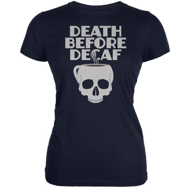 Death Before Decaf Navy Juniors Soft T-Shirt