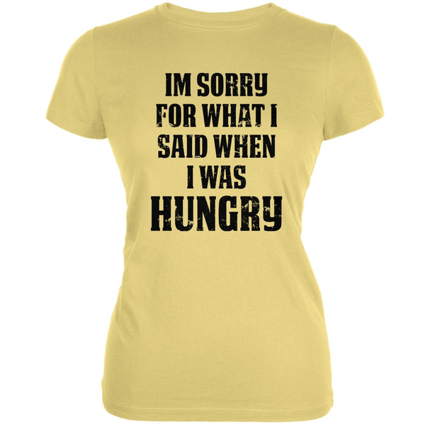 Sorry For What I Said Yellow Juniors Soft T-Shirt