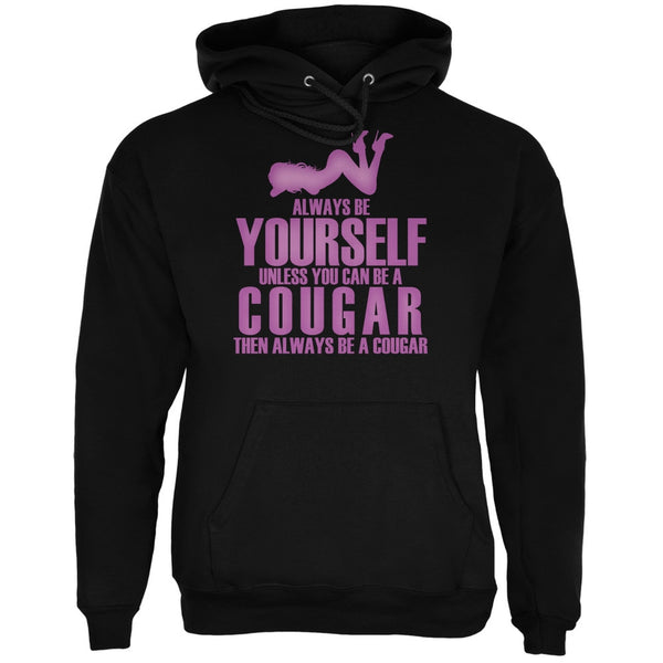 Always Be Yourself Sexy Cougar Black Adult Hoodie