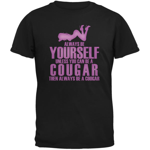 Always Be Yourself Sexy Cougar Black Adult T-Shirt