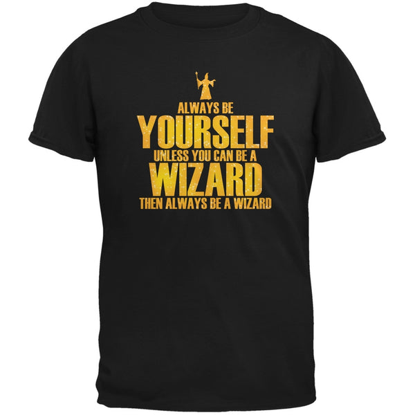 Always Be Yourself Wizard Black Adult T-Shirt