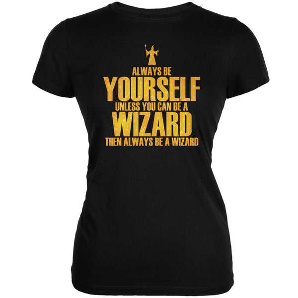 Always Be Yourself Wizard Black Juniors Soft T-Shirt