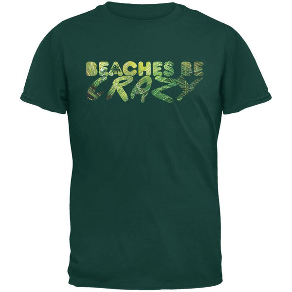 Beaches Be Crazy Forest Green Adult T-Shirt