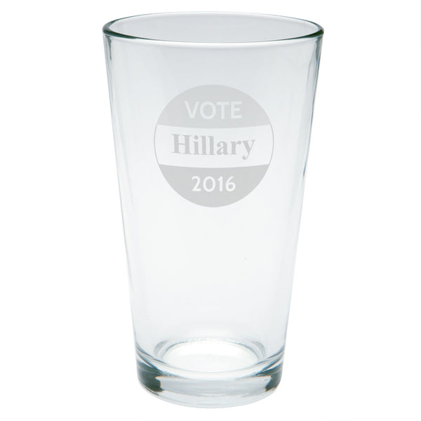Election 2016 - Vote Hillary Clinton Button Etched Pint Glass