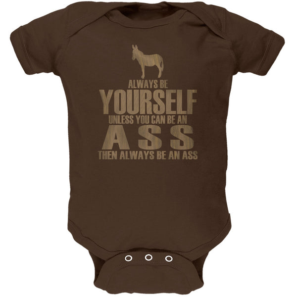 Always Be Yourself Ass Brown Soft Baby One Piece