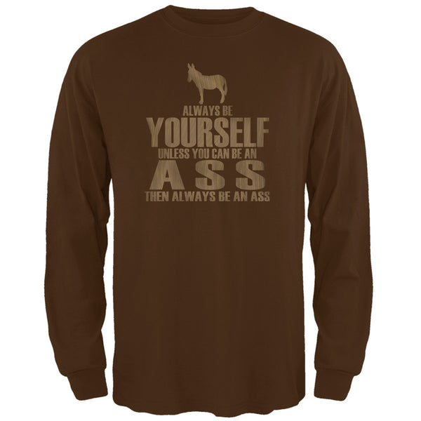 Always Be Yourself Ass Brown Adult Long Sleeve T-Shirt