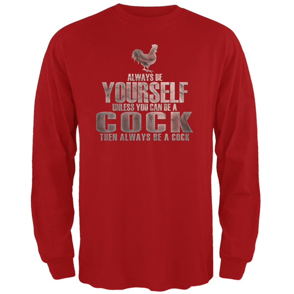 Always Be Yourself Cock Red Adult Long Sleeve T-Shirt