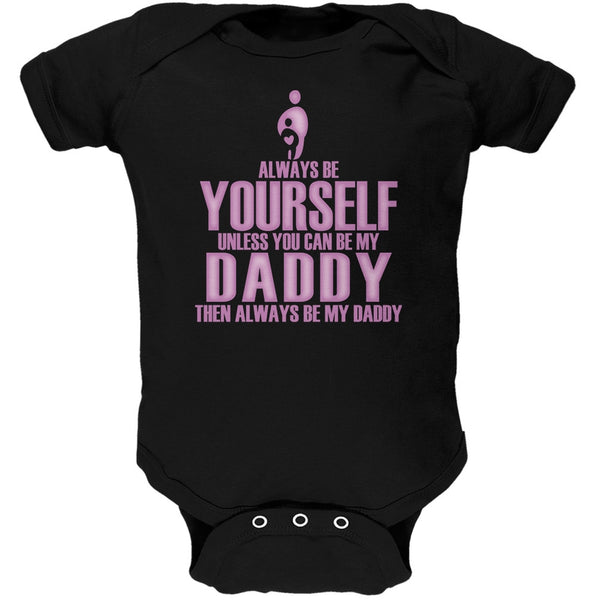 Father's Day Always Yourself Daddy Daughter Black Soft Baby One Piece