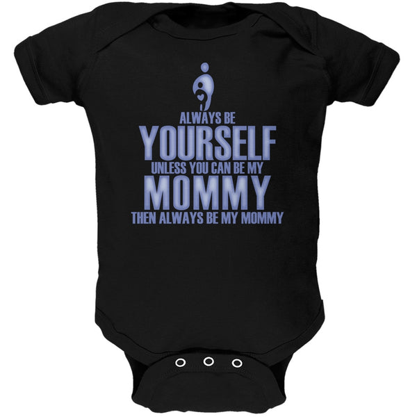 Mother's Day Always Be Yourself My Mommy Son Black Soft Baby One Piece