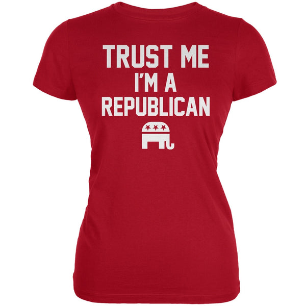 Election 2016 - Trust Me Im A Republican Red Juniors Soft T-Shirt