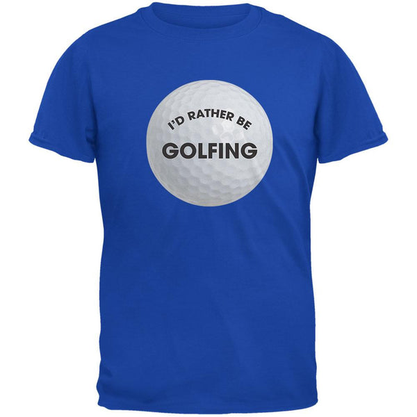 Father's Day - I'd Rather Be Golfing Royal Adult T-Shirt