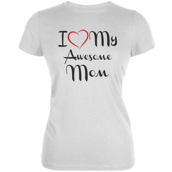 Mothers Day - I Heart My Awesome Mom White Juniors Soft T-Shirt