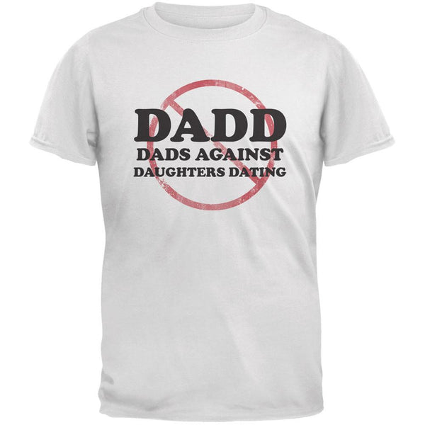 Father's Day DADD Dads Against Daughters Dating White Adult T-Shirt