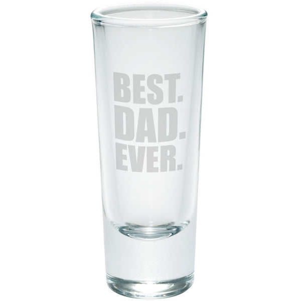 Father's Day Best Dad Ever Etched Shot Glass Shooter