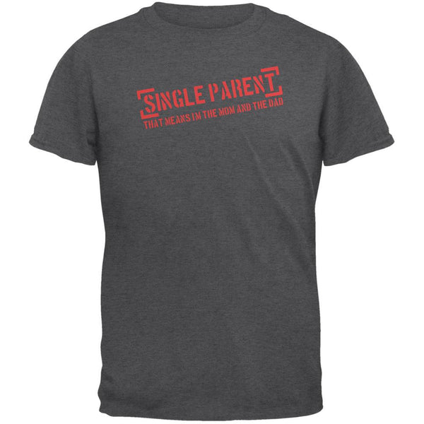 Father's Day Single Parent Dark Heather Adult T-Shirt