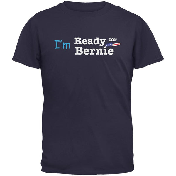 Election 2016 I'm Ready for Bernie Navy Adult T-Shirt