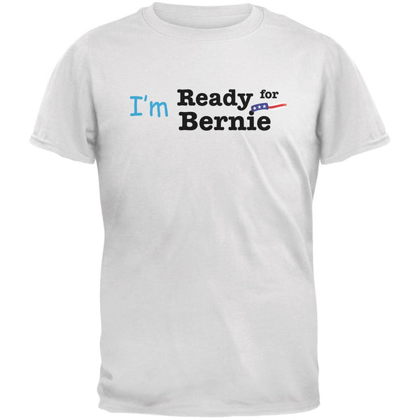 Election 2016 I'm Ready for Bernie White Adult T-Shirt