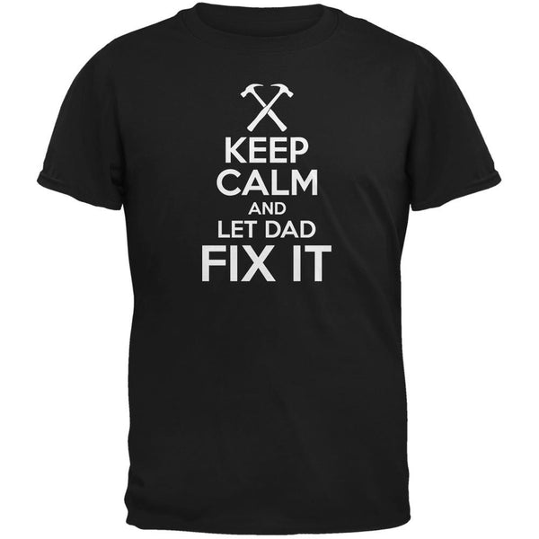 Fathers Day Keep Calm Let Dad Fix It Black Adult T-Shirt