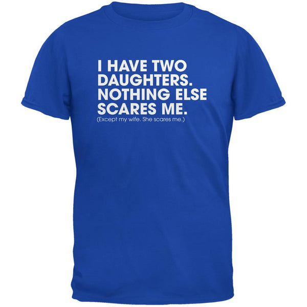Father's Day Nothing Scares Me Royal Adult T-Shirt