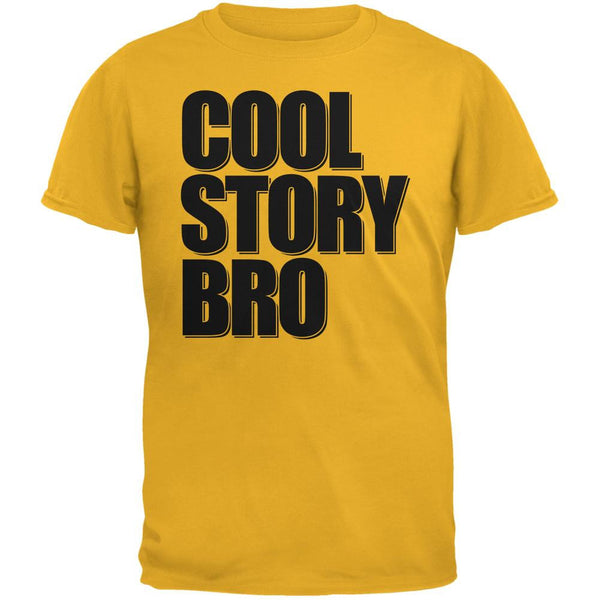 Cool Story Bro Gold Adult T-Shirt