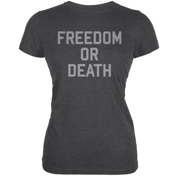 Freedom Or Death Inspired By Lester Bangs Dark Heather Juniors Soft T-Shirt