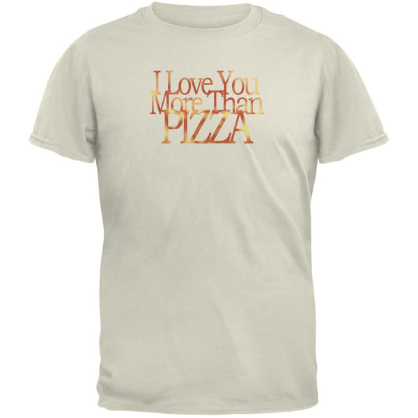 Love More Pizza Funny Natural Adult T-Shirt