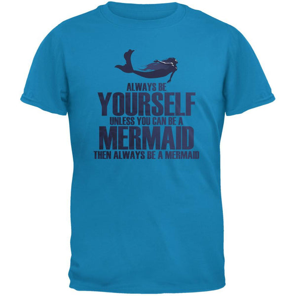Always Be Yourself Mermaid Sapphire Blue Adult T-Shirt