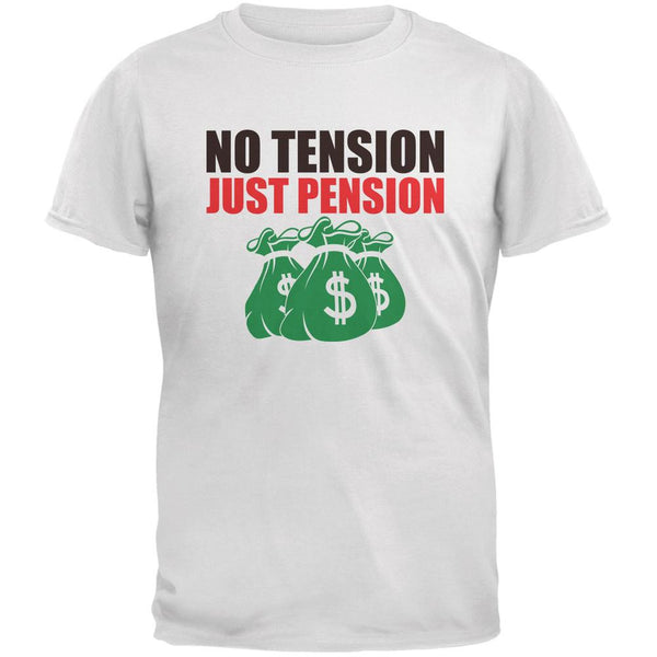 Retirement No Tension Just Pension White Adult T-Shirt