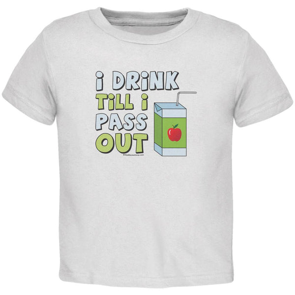 I Drink Till I Pass Out White Toddler T-Shirt