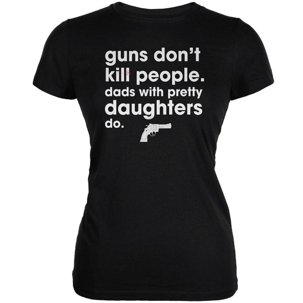 Father's Day Guns Don't Kill People Black Juniors Soft T-Shirt