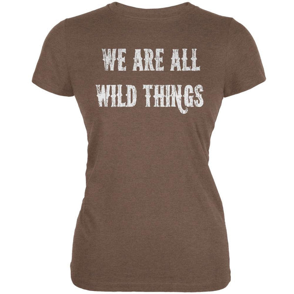 We are all Wild Things Heather Brown Juniors Soft T-Shirt