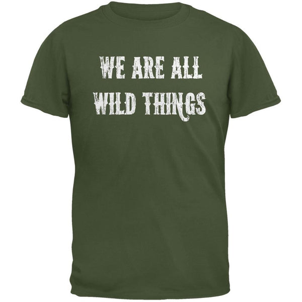 We are all Wild Things Military Green Adult T-Shirt