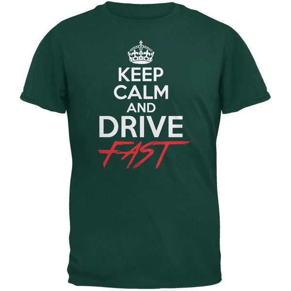 Keep Calm Drive Fast Forest Green Adult T-Shirt