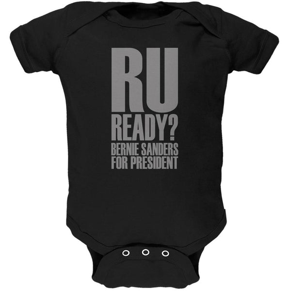 Bernie Sanders Are You Ready 2016 Black Soft Baby One Piece