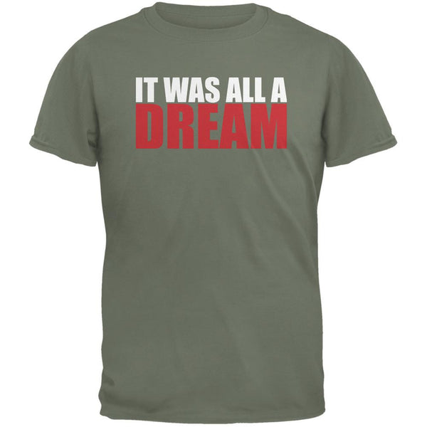 It Was All A Dream Military Green Adult T-Shirt