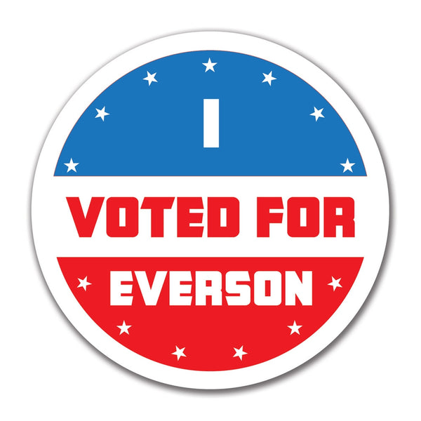 Election 2016 I Voted For Everson 4x4 Round Sticker