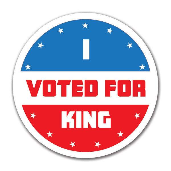 Election 2016 I Voted For King 4x4 Round Sticker