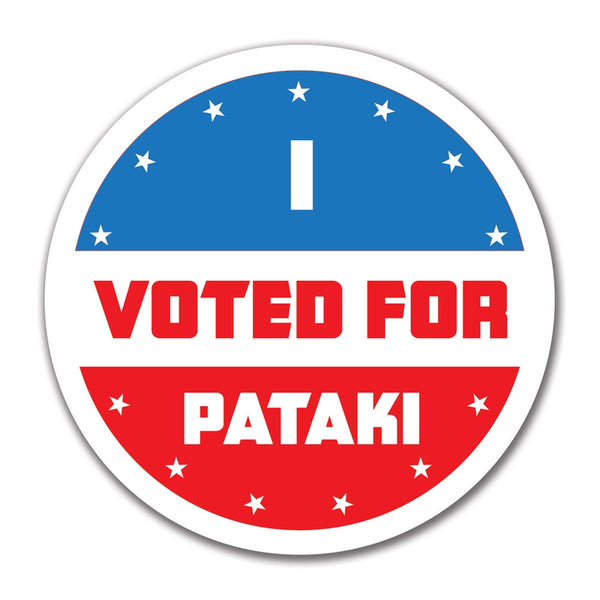 Election 2016 I Voted For Pataki Election 2016 4x4 Round Sticker