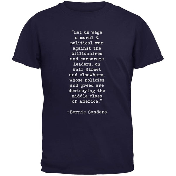 Election 2016 Bernie Sanders Quote Moral War Navy Adult T-Shirt