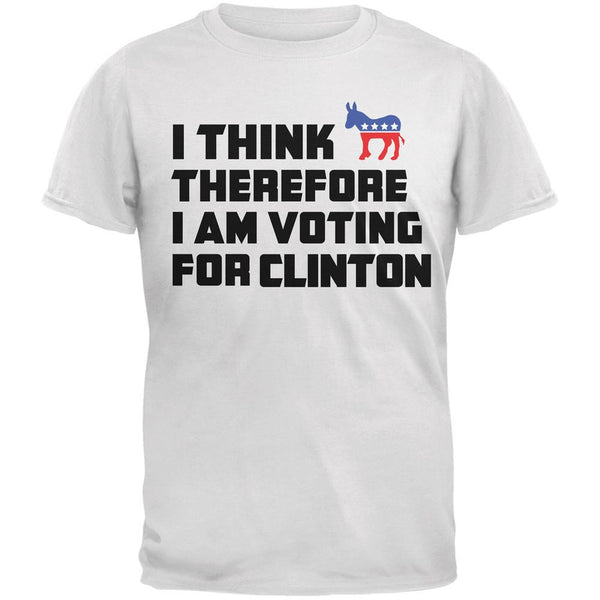 Election 2016 I Think Therefore Clinton White Adult T-Shirt